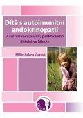 Vávrová Helena: Dítě s autoimunitní endokrinopatií v ambulanci (nejen) praktického dětského