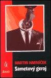 Martin Harníček: Sametový geroj