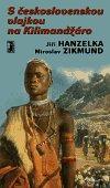 Miroslav Zikmund: S československou vlajkou na Kilimandžáro