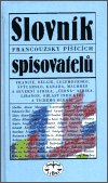 kolektiv: Slovník francouzsky píšících spisovatelů