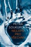 Petra Soukupová: Nejlepší pro všechny