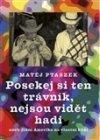 Matěj Ptaszek: Posekej si ten trávník, nejsou vidět hadi