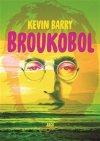 Kevin Barry: Broukobol