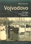 Marek Jakoubek: Vojvodovo : Etnologie krajanské obce v Bulharsku