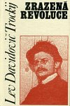 Lev Davidovič Trockij: Zrazená revoluce