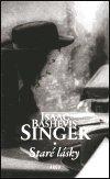 Isaac Bashevis Singer: Staré lásky