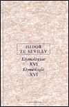 Isidor ze Sevilly: Etymologie XVI
