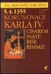 František Kavka: 5.4.1355 Korunovace Karla IV. císařem Svaté říše římské