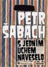Petr Šabach: S jedním uchem naveselo