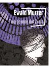Ewald Murrer: Tma se mne dotýkala