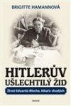 Brigitte Hamannová: Hitlerův ušlechtilý Žid