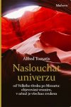 Alfred A.  Tomatis: Naslouchat univerzu