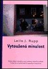 Leila J. Rupp: Vytoužená minulost