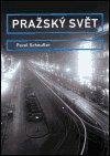 Pavel Scheufler: Pražský svět