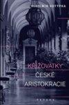 Vladimír Votýpka: Křižovatky české aristokracie