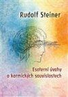 Rudolf Steiner: Esoterní úvahy o karmických souvislostech