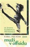 Karel Poláček: Muži v offsidu