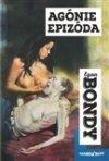Egon Bondy: Agónie Epizóda