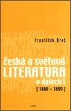 František Brož: Česká a světová literatura v datech I (1800-1899)