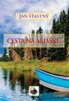 Jan Šťastný: Cesta na Aljašku