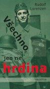 Rudolf Lorenzen: Všechno, jen ne hrdina