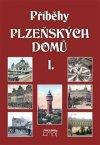 Petr Mazný: Příběhy plzeňských domů I.
