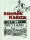 Zdeněk Kalista: Cesta po českých hradech a zámcích