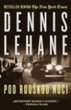 Dennis Lehane: Pod rouškou noci