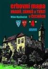 Milan Mysliveček: Erbovní mapa hradů, zámků a tvrzí v Čechách 4