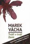 Marek Orko Vácha: Tváří v tvář Zemi