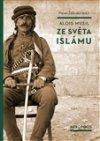 Alois Musil: Zesvěta islámu