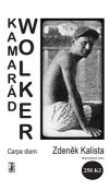 Zdeněk Kalista: Kamarád Wolker