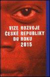 kolektiv: Vize rozvoje České republiky do roku 2015