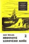 Jan Welzl: Hrdinové Ledového moře + CD