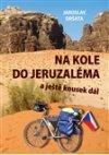 Jaroslav Dršata: Na kole do Jeruzaléma a ještě kousek dál