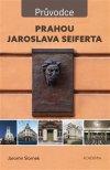 Jaromír Slomek: Prahou Jaroslava Seiferta