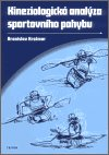 Bronislav Kračmar: Kineziologická analýza sportovního pohybu