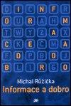 Michal Růžička: Informace a dobro