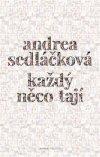 Andrea Sedláčková: Každý něco tají