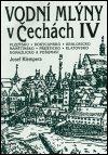 Josef Klempera: Vodní mlýny v Čechách IV.