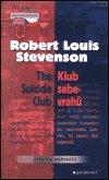 Robert Louis Stevenson: The Suicide Club / Klub sebevrahů