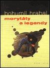 Bohumil Hrabal: Morytáty a legendy