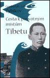 G. C. Cybikov: Cesta k posvátným místům Tibetu
