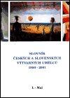 : Slovník českých a slovenských výtvarných umělců 1950 - 2001 7. díl (L-Mal)