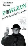 Vladimír Sainer: Pohledy pro Bohumila Hrabala