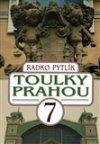 Radko Pytlík: Toulky Prahou 7