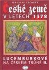 Jaroslav Čechura: České země v letech 1378-1437 - Lucemburkové na českém trůně II.