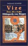 Thomas Schäfer: Vize - Život, dílo a hudba Hildegardy von Bingen