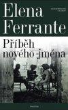 Elena Ferrante: Geniální přítelkyně 2 - Příběh nového jména