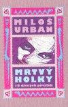 Miloš Urban: Mrtvý holky (ilustr. vydání)